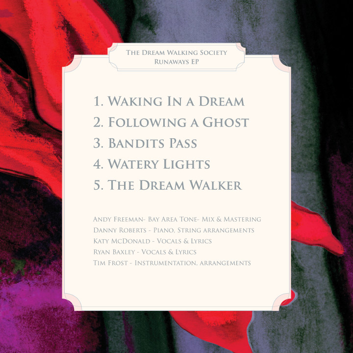 This is a picture of the back cover of the dream walking society album notes that says Andy Freeman- Bay Area Tone- Mix & Mastering<br />Danny Roberts - Piano, String arrangements Katy McDonald - Vocals & Lyrics Ryan Baxley - Vocals & Lyrics Tim Frost - Instrumentation, arrangements